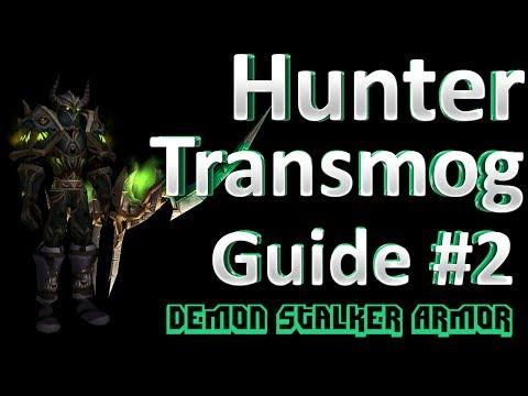 Hunter Transmog Guide # 2 - Demon Stalker Armor - WoW Transmogrification