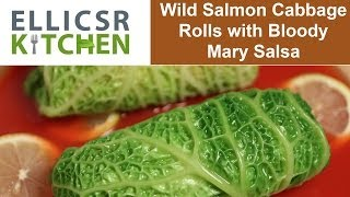 Wild Salmon Cabbage Rolls With Bloody Mary Salsa