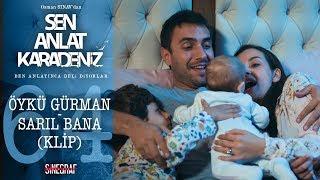 Öykü Gürman - Sarıl Bana (Klip) - Sen Anlat Karadeniz 64.Bölüm