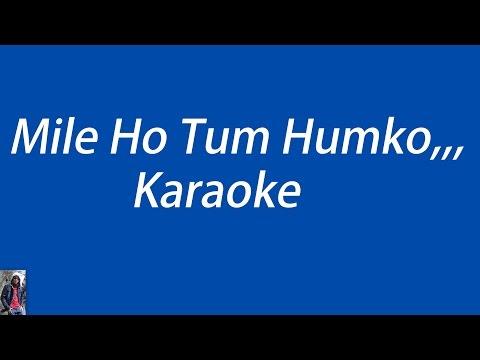 Mile Ho Tum, Karaoke With Lyrics Easy...