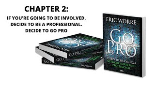 Chapter 2: If You're Going To Be Involved, Decide to Be A Professional