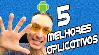 #135 - Os 5 melhores aplicativos para Android - #A19-223