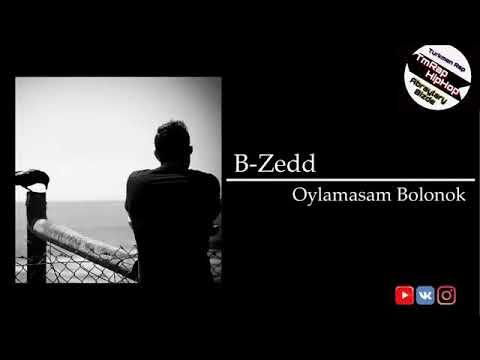 B-Zedd-Oylamasam Bolonok (TmRap-HipHop)