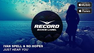 Ivan Spell & No Hopes - Just Hear You | Record Dance Label