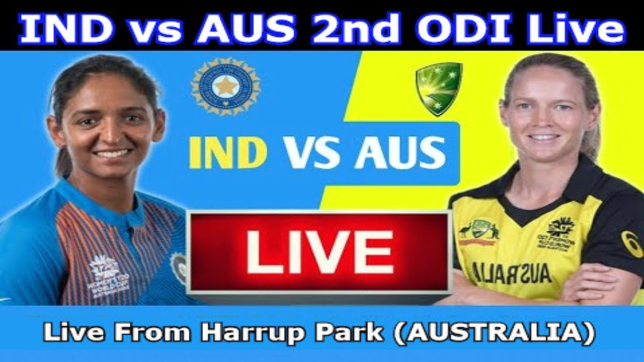 Download 🔴LIVE : IND W vs AUS W 2nd ODI Match Commentary - Live Cricket Match Today - IND Women vs AUS Women