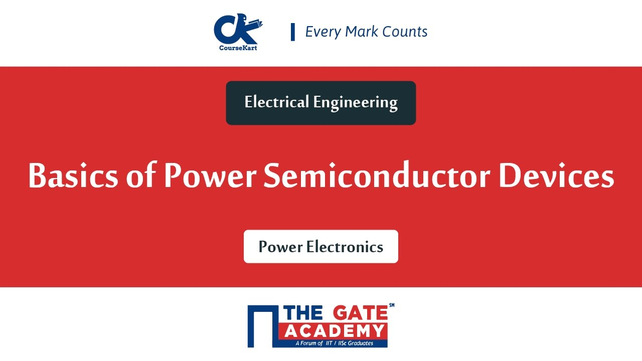 Basics Of Power Semiconductor Devices
