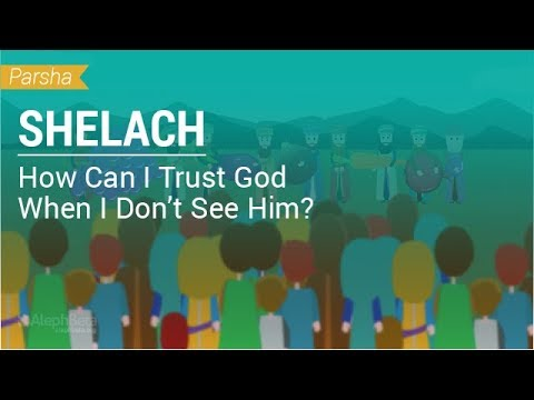 Parshat Shelach: How Can I Trust God When I Don't See Him?