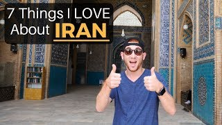 7 Things I LOVE About IRAN
