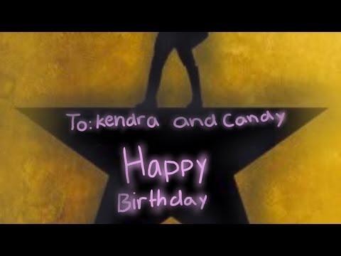 To kendra and candy happy birthday 7 minutes of Hamilton (glmv)