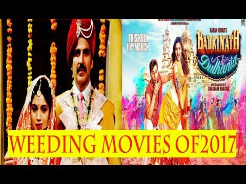 Bollywood Movie List - Top 10 Wedding Movies of 2017 That made it the year of weddings and baraatis