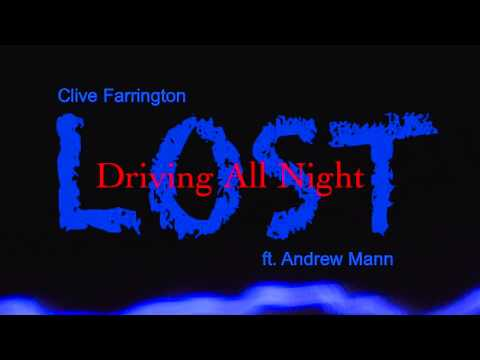 LOST (Driving All Night) - Clive Farrington ft. Andrew Mann