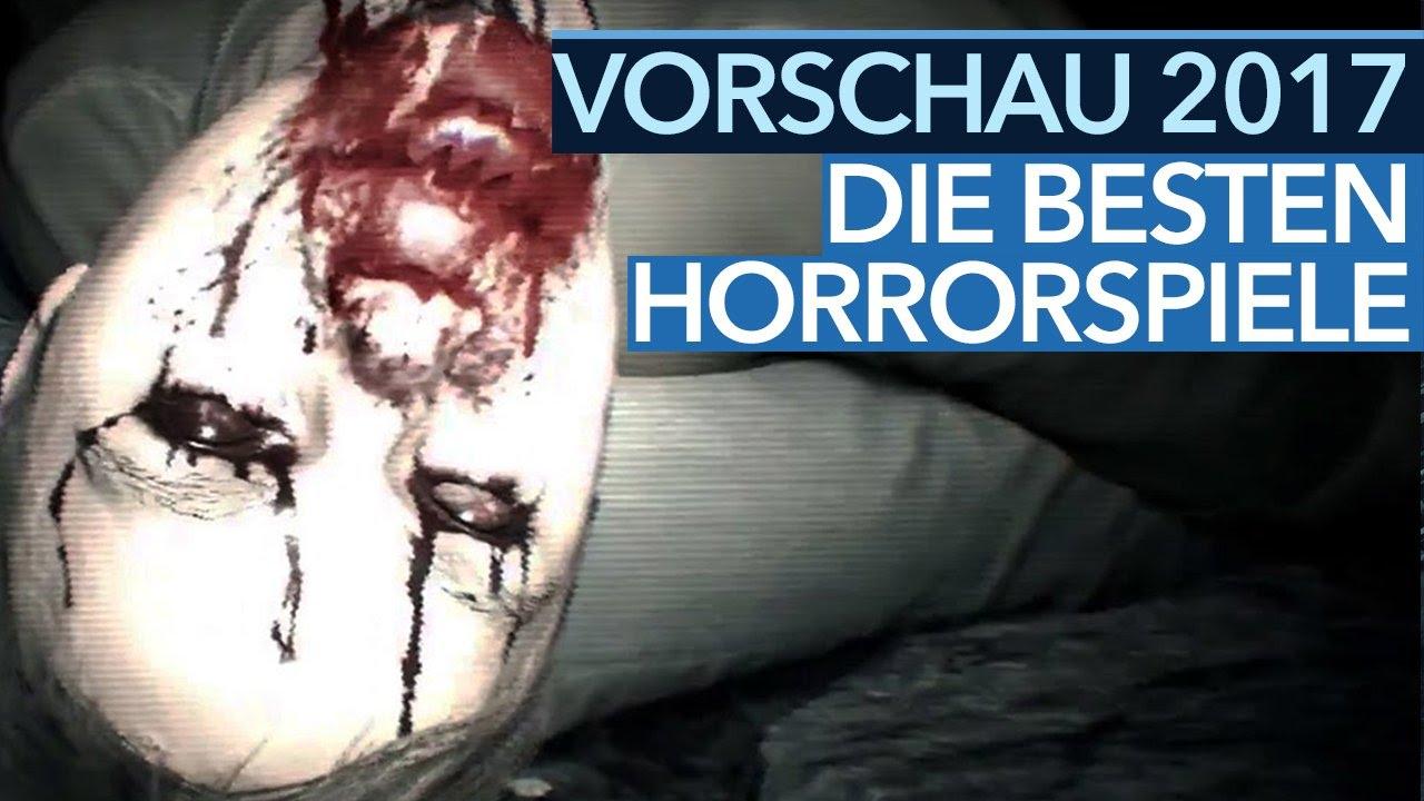Horror Spiele 2017 10 Top Grusel Games In Der Vorschau Youtube