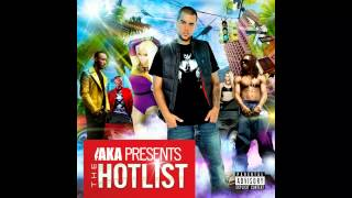 AKA Present - The Hotlist 2013 18+ Download Now! Exclusive CJ Beatz Megamix
