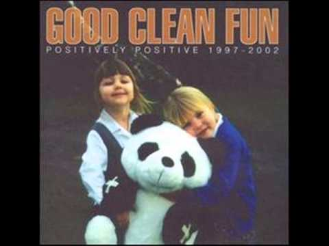 Good Clean Fun - Positively Positive 1997-2002 [full album]
