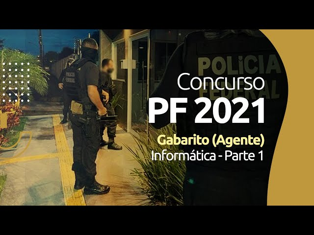 Concurso PF 2021 - Gabarito - Informática (Agente) - Parte 1