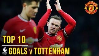 Top 10 Manchester United Premier League goals v Spurs