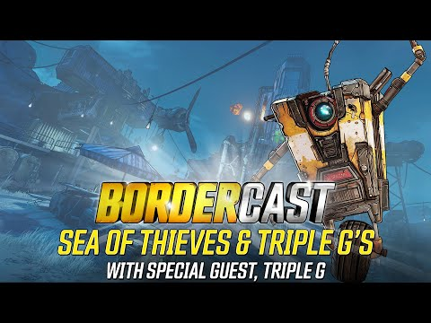 Sea of Thieves Crossover and More! - The Bordercast