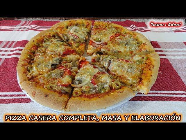 PIZZA CASERA COMPLETA, PREPARACIÓN DE LA MASA y elaboración de la pizza