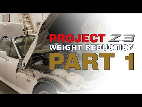 Project Z3 Weight Reduction Part One