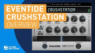 CrushStation by Eventide | Quick Start Tutorial Review of Key Features