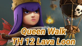 Queen walk into Lava Loon | TH12 | 3 Star War Attack | lava hound | balloon's | clash of clans 03/19