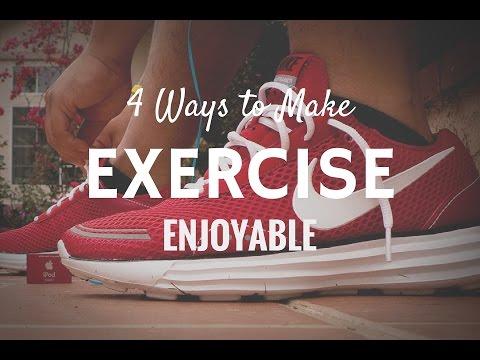 4 Ways to Make Exercise Enjoyable
