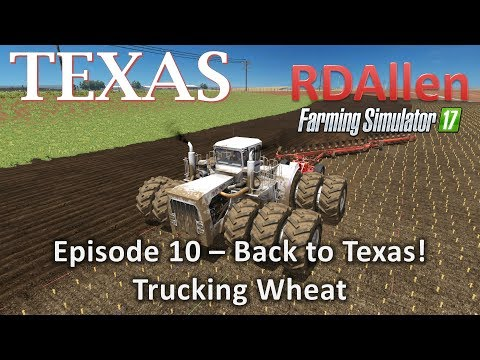 Farming Simulator 17 MP Texas E10 - Back to Texas, Hauling Wheat!