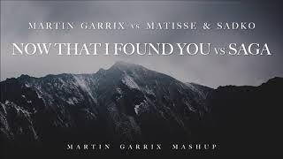Martin Garrix vs Matisse & Sadko - Now That I've Found You vs Saga (Martin Garrix Mashup)