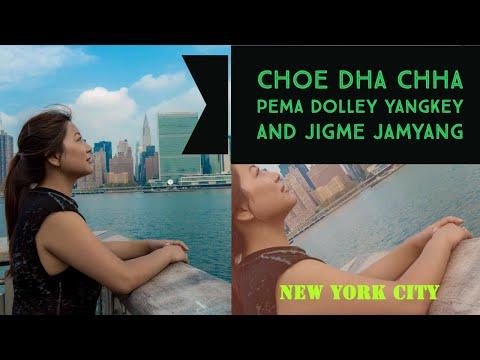 Bhutanese Music Video Choe Dha Chha || Pema Dolley Yangkey & JJ || New York || HD Official