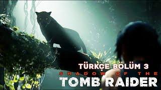 ORMANIN SAHİPLERİ ! | Shadow Of The Tomb Raider Türkçe Bölüm 3