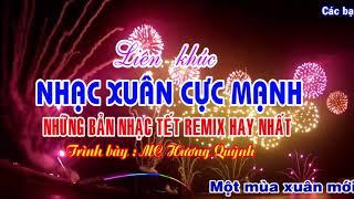Nhạc Tết 2018 Mới Nhất Cực Hay - Nhạc Xuân Remix Hay Nhất - MC Hương Quỳnh Vol 5