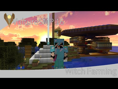 VultureSMP 16 - Witch Farming