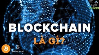 Blockchain là gì? Ứng dụng Blockchain tiền điện tử Bitcoin, Ethereum | EZ TECH CLASS