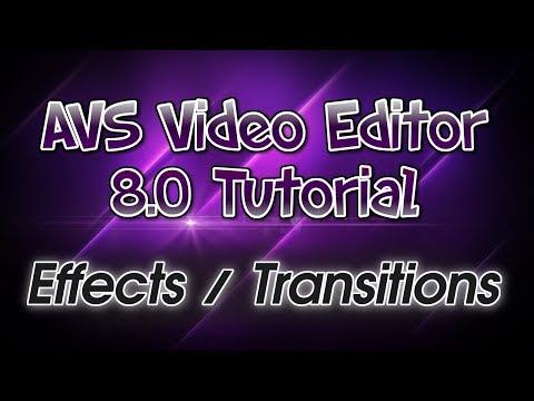 AVS Video Editor 8.0 Tutorial! Pt. 2: Video Effects & Transitions