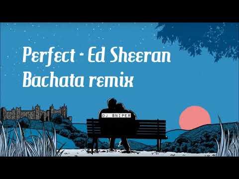 Ed Sheeran - Perfect  spanish version bachata remix