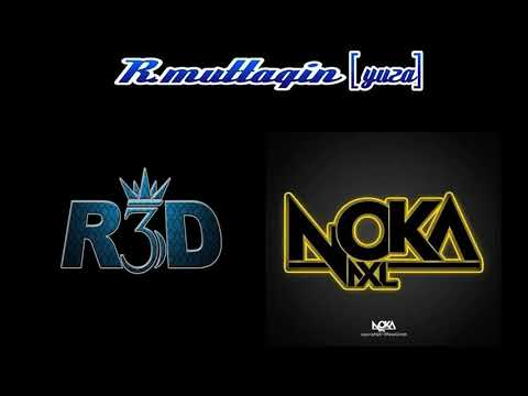 DJ BREAKBEAT R3D Feat NOKA 2017 By R.Muttaqin[YuzA]