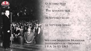 O Sétimo Selo - William Marrion Branham