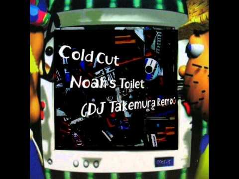 Cold Cut - Noah's Toilet (DJ Takemura Remix)