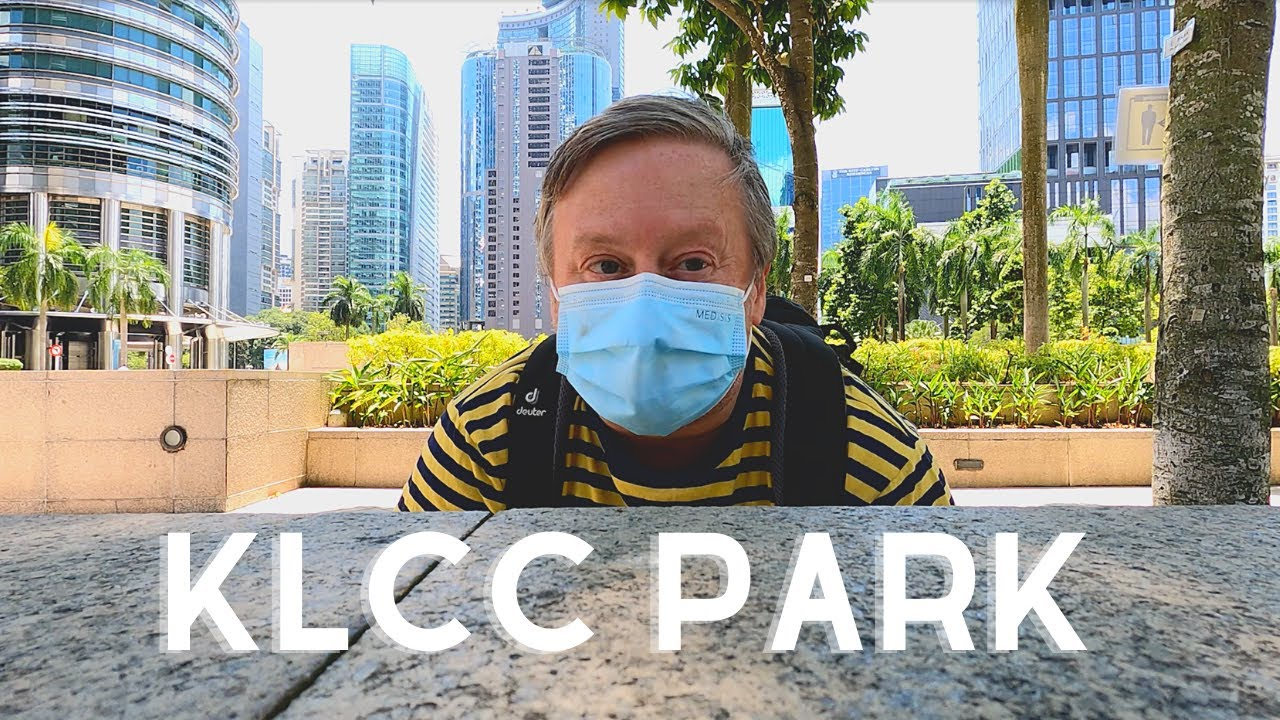 KLCC Park - Tour of Kuala Lumpur in Malaysia : My Favourite Places