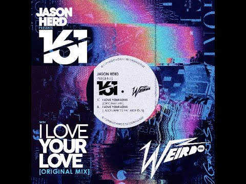 "JasonHerd Present 161 ""I Love Your Love"" (Radio Edit) Weirdo 022"