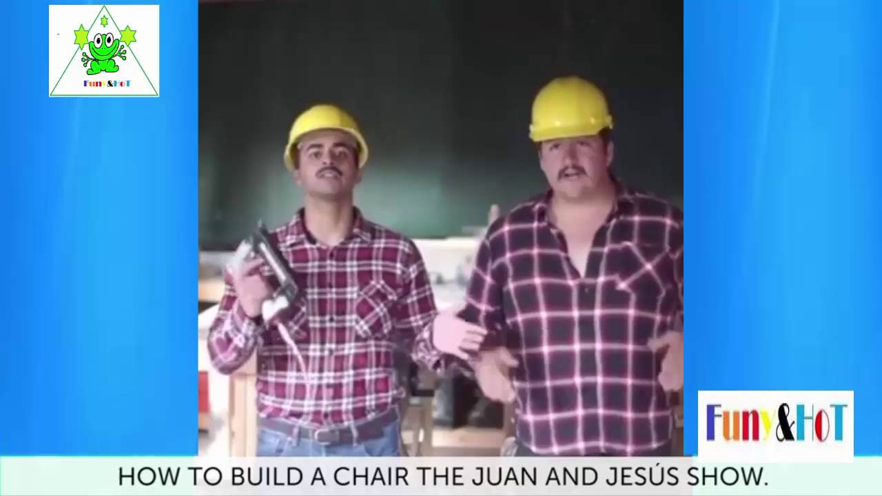 FunnyHot Ep37 How To Build A Chair The Juan And Jesus Show
