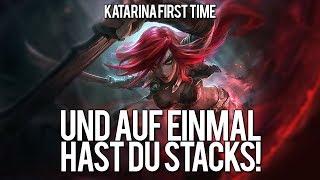 Katarina first time   Und auf einmal hast du Stacks!