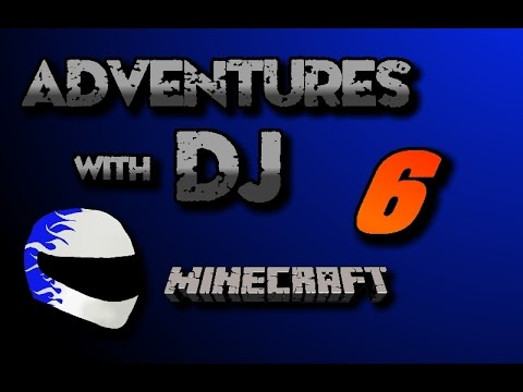 "Minecraft Adventures with DJ | Part 6 ""Maybe level 10 is lucky"""
