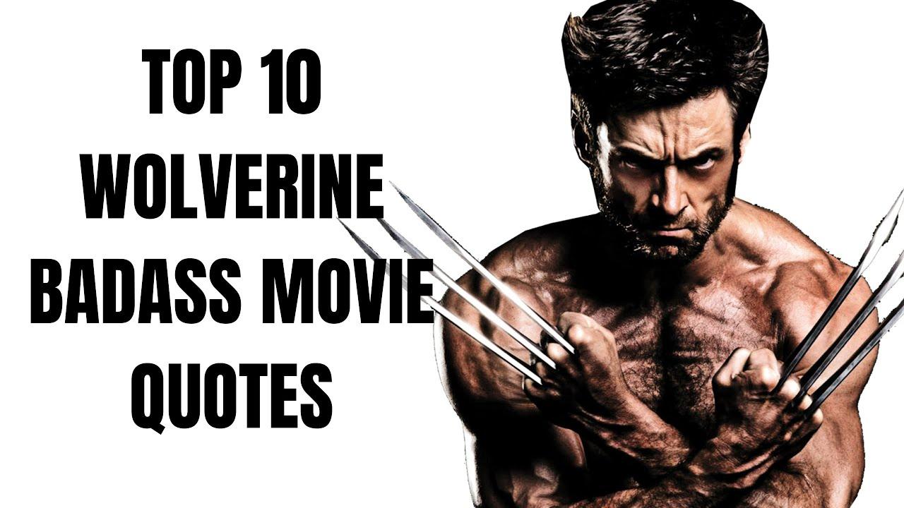 Top 10 Wolverine Badass Movie Quotes