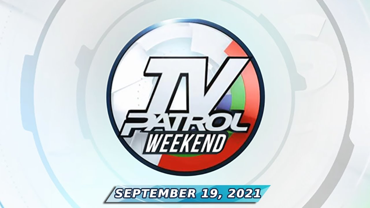 TV Patrol Weekend livestream  September 19 2021 Full Episode
