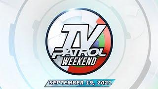 TV Patrol Weekend livestream | September 19, 2021 Full Episode