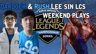 Rush and Dardoch Lee sin lcs weekend plays