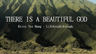Gospel Songs THERE IS A BEAUTIFUL GOD by Kriss Tee Hang - Lifebreakthrough
