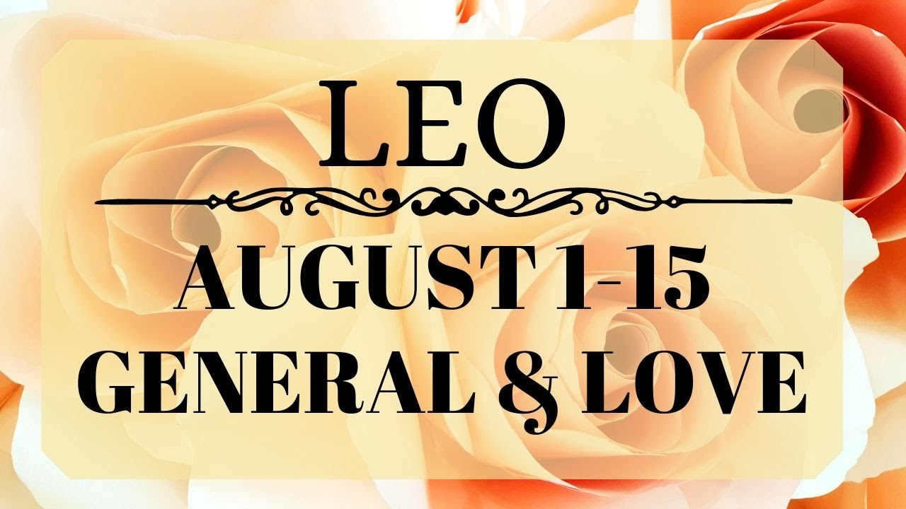 LEO (AUGUST 1-15) TAROT READING