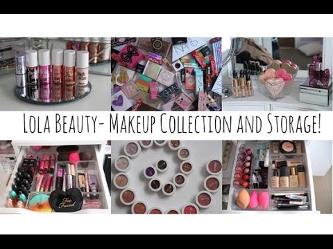 Makeup Collection and Storage 2015- Lolaa Beautyy